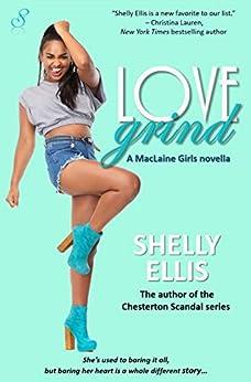 Love Grind: MacLaine Girls novella 3 (The MacLaine Girls) by [Shelly Ellis]
