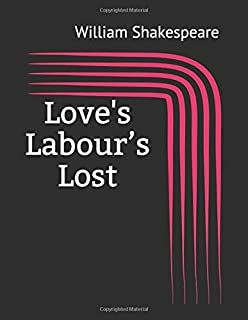 Love's Labour's Lost: (Annotated)