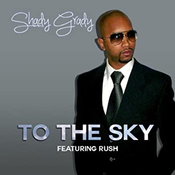 To the Sky (feat. Rush)
