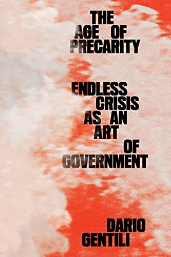 The Age of Precarity: Endless Crisis as an Art of Government (English Edition)