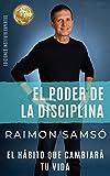 El Poder de la Disciplina: El Hábito que Cambiará tu Vida (Desarrollo Personal y Autoayuda) (Spanish Edition)