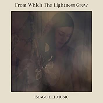 From Which the Lightness Grew (feat. Catherine Feeny)