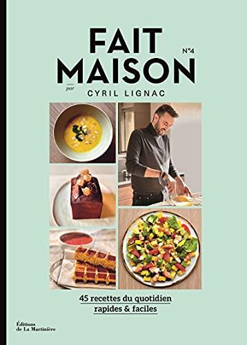 Fait Maison - numéro 4 par Cyril Lignac - 45 recettes...