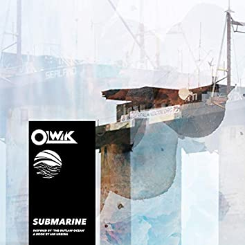 Submarine (Inspired by 'The Outlaw Ocean' a book by Ian Urbina)