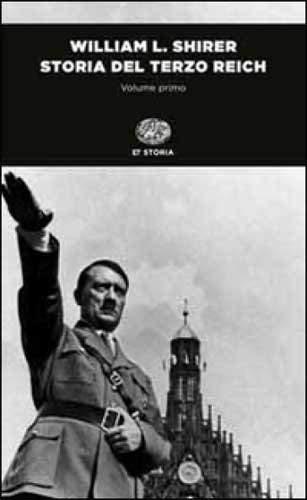 Storia del Terzo Reich [2 volumi indivisibili]