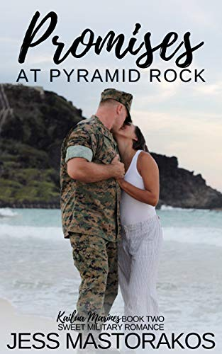 Promises at Pyramid Rock: A Sweet, Best Friends, Military Romance (Kailua Marines Book 2) by [Jess Mastorakos]