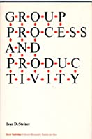 Group Process and Productivity (Social Psychological Monograph)