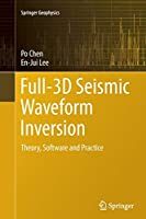 Full-3D Seismic Waveform Inversion: Theory, Software and Practice (Springer Geophysics)