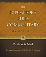 The Expositor's Bible Commentary: Matthew & Mark