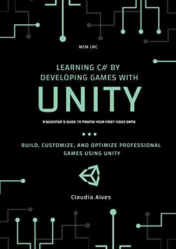 Learning C# by Developing Games with Unity: Build, customize, and optimize professional games using unity engine (English Edition)