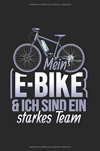 Mein E-Bike & Ich Sind Ein Starkes Team: Din A5 Liniertes Heft (Liniert) Für E-Biker | Notizbuch Tagebuch Planer E-Bike Elektrofahrrad Pedelec | Notiz Buch Geschenk Ebike E Bike E Fahrrad Notebook