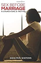 SEX BEFORE MARRIAGE: A CHURCH GIRL'S TRUTHS