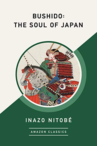 Bushido: The Soul of Japan (AmazonClassics Edition) (English Edition)の詳細を見る