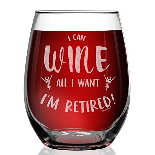 I Can Wine All I Want I'm Retired Engraved Stemless Wine Glass Funny Gag Retirement Retiree Retiring