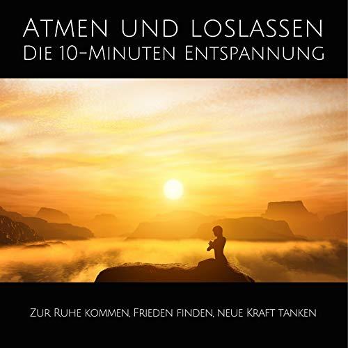 Atmen und Loslassen - Die 10-Minuten Entspannung cover art