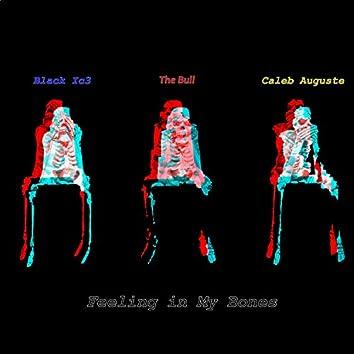 Feeling in My Bones