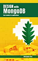 Design with MongoDB: Best models for applications Front Cover