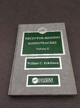 Hardcover Receptor-Binding Radiotracers : Volume II (CRC Series in Radiotracers in Biology and Medicine) Book