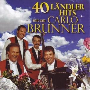40 Ländler Hits mit Em Carlo Brunner