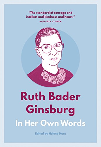 Ruth Bader Ginsburg: In Her Own Words (In Their Own Words series) de [Helena Hunt]