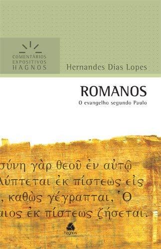 Romanos - Comentários Expositivos Hagnos: O Evangelho segundo Paulo