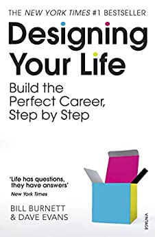[Bill Burnett, Dave Evans]のDesigning Your Life: Build a Life that Works for You (English Edition)