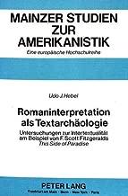 Romaninterpretation ALS Textarchaeologie: Untersuchungen Zur Intertextualitaet Am Beispiel Von F. Scott Fitzgeralds This Side of Paradise