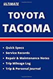 TOYOTA TACOMA Ultimate Service, Repair and Maintenance Records + Trip Log and Journal: Five Books in One - 100 Pages 6x9