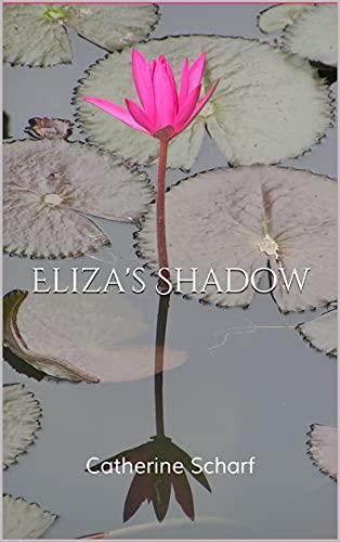 Eliza's Shadow