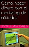Cómo hacer dinero con el marketing de afiliados