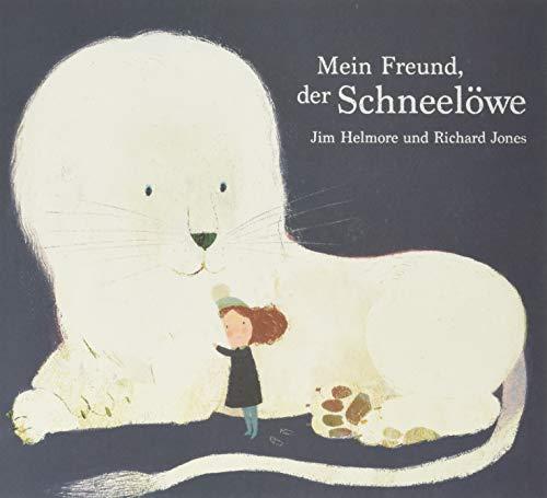 Mein Freund, der Schneelöwe: Ein Vorlese-Buch übers Freundefinden ab 4 Jahren