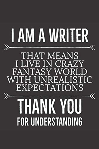 I Am A Writer Funny Saying Notebook Gift for a Writer: author present...
