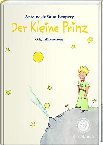 Der Kleine Prinz: Mit den originalen Illustrationen des Autors