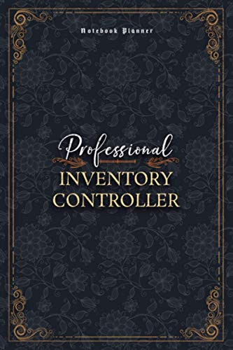 Inventory Controller Notebook Planner - Luxury Professional Inventory Controller Job Title Working Cover: Financial, 5.24 x 22.86 cm, 120 Pages, 6x9 ... Money, Work List, Personal Budget, Mom