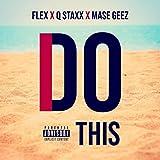 I Do This (feat. Flex & Q Staxx) [Explicit]