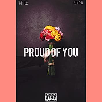 Proud Of You (feat. JJThree6)