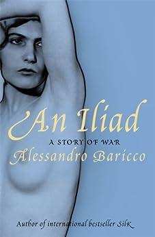 An Iliad: A Story of War (Myths Book 21) (English Edition) di [Alessandro Baricco, Ann Goldstein]