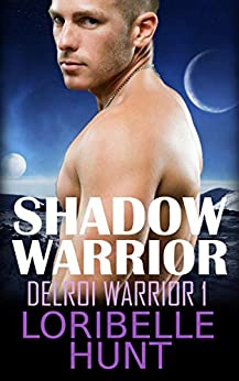 Shadow Warrior (Delroi Warrior Book 1) by [Loribelle Hunt]