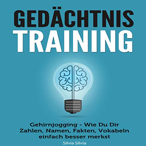 Gedächtnistraining [Memory Training: How You Can Easily Recognize Numbers, Names, Facts, and Vocabulary]     Gehirnjogging - Wie Du Dir Zahlen, Namen, Fakten, Vokabeln einfach besser merkst              By:                                                                                                                                 Silvia Silvia,                                                                                        55 Minuten Coaching                               Narrated by:                                                                                                                                 Markus Kasanmascheff                      Length: 47 mins     Not rated yet     Overall 0.0