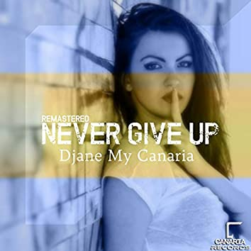 Never Give Up (Remastered)