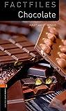 Chocolate (Oxford Bookworms Factfiles: Level 2)