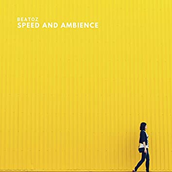 Speed and Ambience