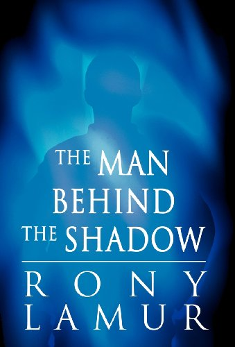 Book: The Man Behind the Shadow by Rony Lamur