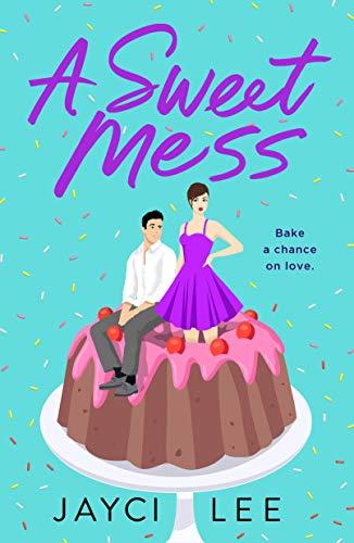 A Sweet Mess: A Novel (English Edition)