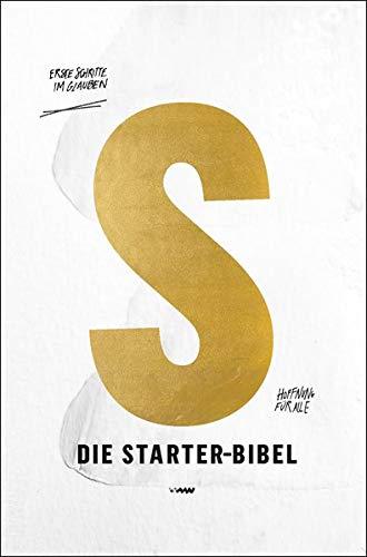 Die Starter-Bibel: Erste Schritte im Glauben