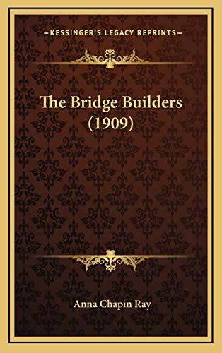 The Bridge Builders (1909)