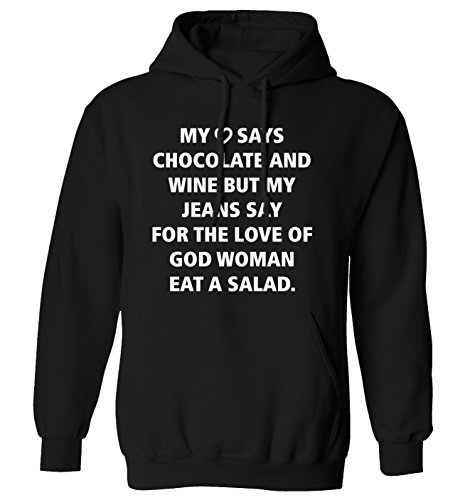 My Heart Says Chocolat et vin mais My Jeans dire pour lamour de dieu Femme manger une Salade Sweat à capuche XS–2x L - Noir - Large