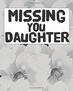Missing You Daughter: Lined Journal Notebook For Missing You After Death | Journal Memory Book for Daughter after Death - ...