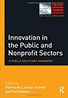 Innovation in the Public and Nonprofit Sectors (The Public Solutions Handbook Series)