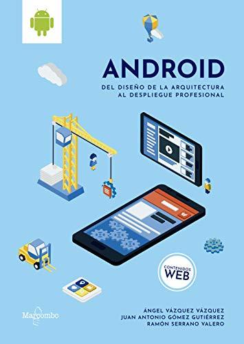 Android: del diseño de la arquitectura al despliegue profesional
